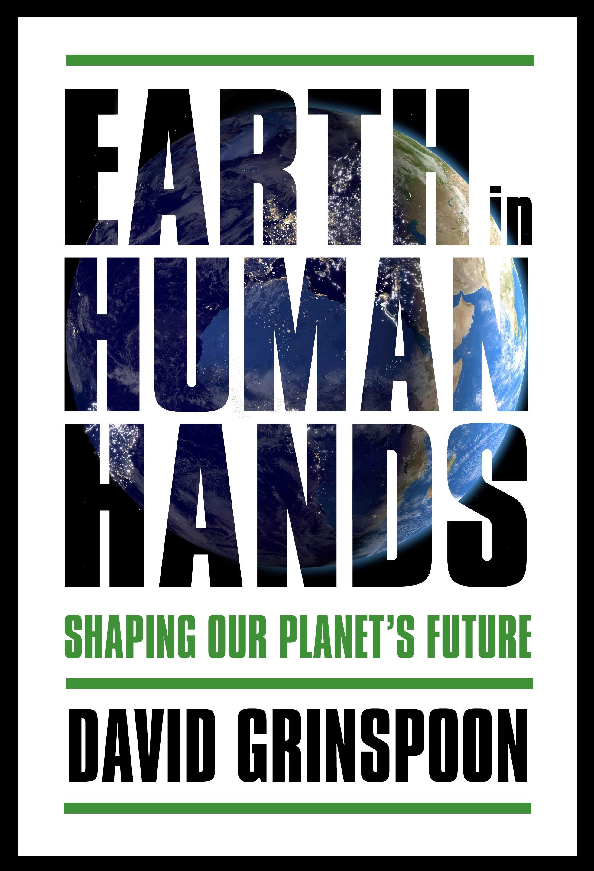 David's new book: Earth in Human Hands